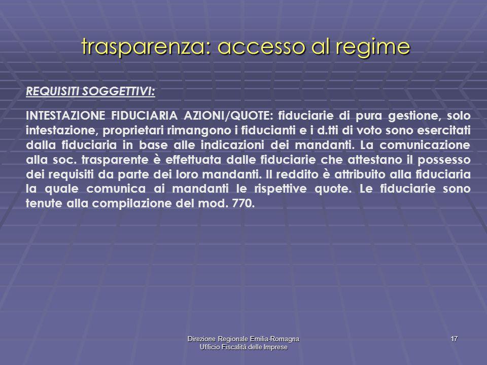 Direzione Regionale Emilia-Romagna Ufficio Fiscalità delle Imprese 17 trasparenza: accesso al regime REQUISITI SOGGETTIVI: INTESTAZIONE FIDUCIARIA AZI