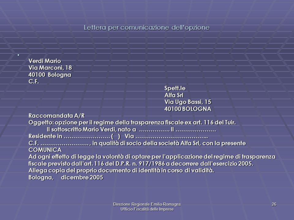 Direzione Regionale Emilia-Romagna Ufficio Fiscalità delle Imprese 26 Lettera per comunicazione dellopzione Verdi Mario Via Marconi, 18 40100 Bologna