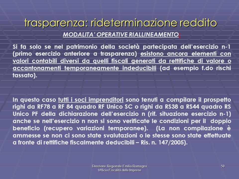 Direzione Regionale Emilia-Romagna Ufficio Fiscalità delle Imprese 50 trasparenza: rideterminazione reddito MODALITA OPERATIVE RIALLINEAMENTO: Si fa s