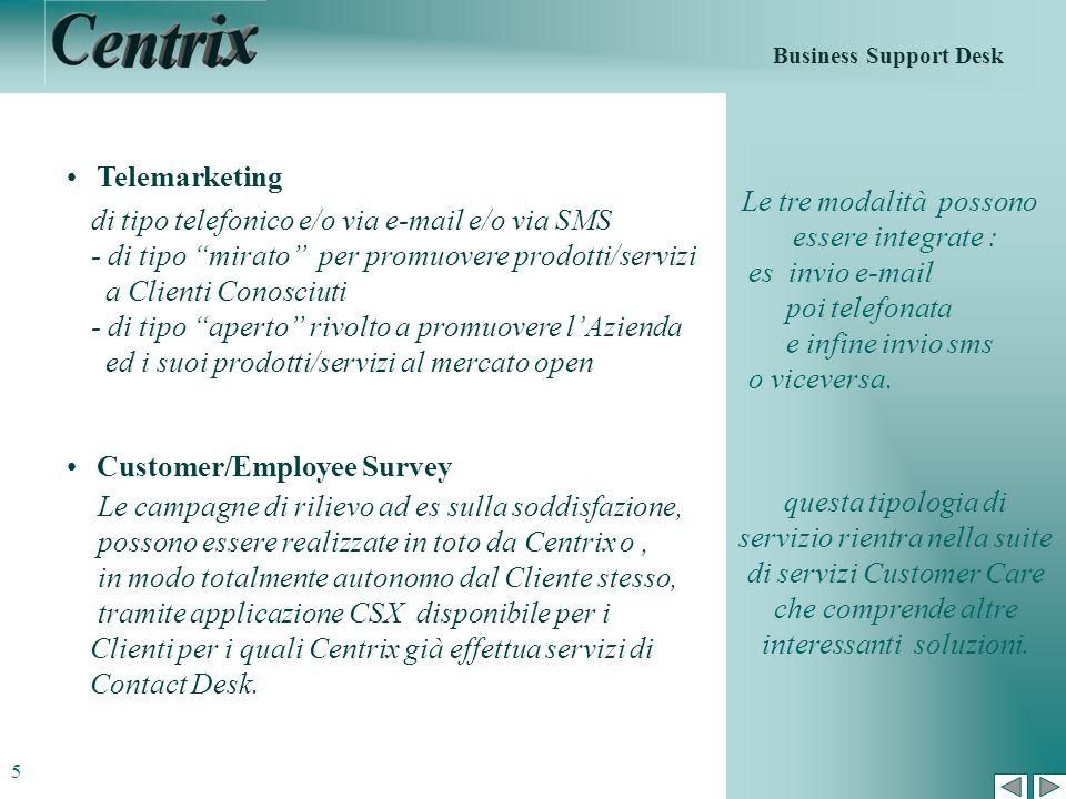Telemarketing Customer/Employee Survey di tipo telefonico e/o via e-mail e/o via SMS - di tipo mirato per promuovere prodotti/servizi a Clienti Conosc