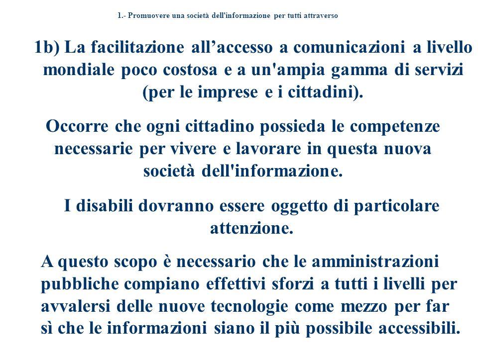 1b) La facilitazione allaccesso a comunicazioni a livello mondiale poco costosa e a un ampia gamma di servizi (per le imprese e i cittadini).