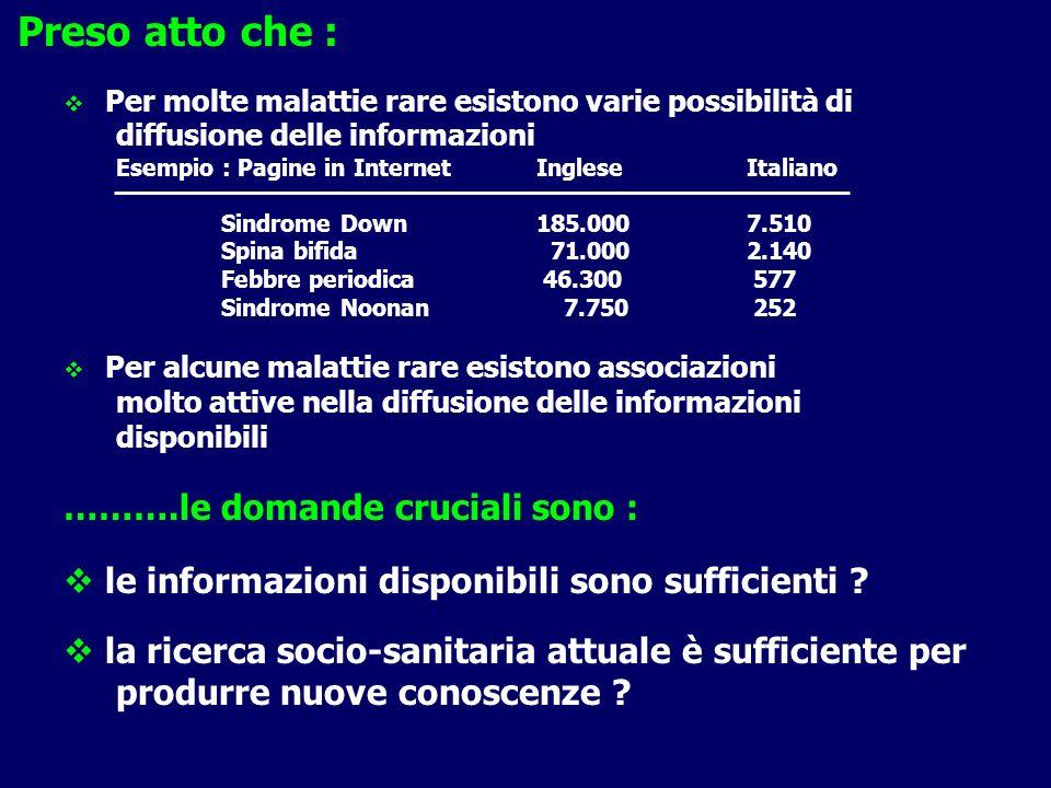 Preso atto che : Per molte malattie rare esistono varie possibilità di diffusione delle informazioni Esempio : Pagine in InternetIngleseItaliano Sindr