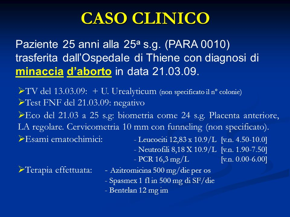 CASO CLINICO Paziente 25 anni alla 25 a s.g.