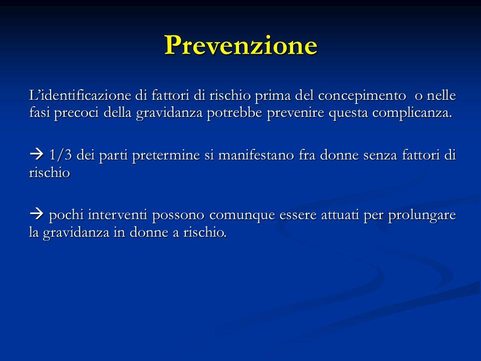 Prevenzione Lidentificazione di fattori di rischio prima del concepimento o nelle fasi precoci della gravidanza potrebbe prevenire questa complicanza.