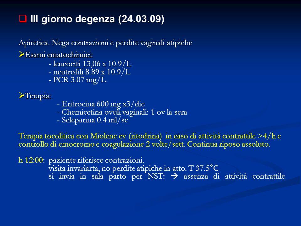 III giorno degenza (24.03.09) Apiretica.