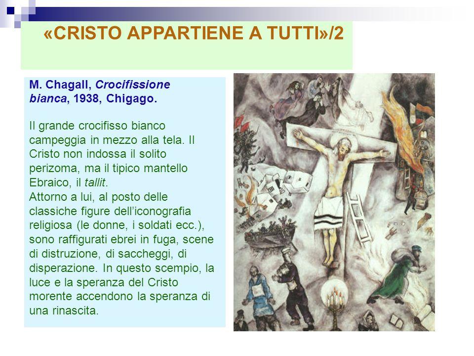 M. Chagall, Crocifissione bianca, 1938, Chigago. Il grande crocifisso bianco campeggia in mezzo alla tela. Il Cristo non indossa il solito perizoma, m