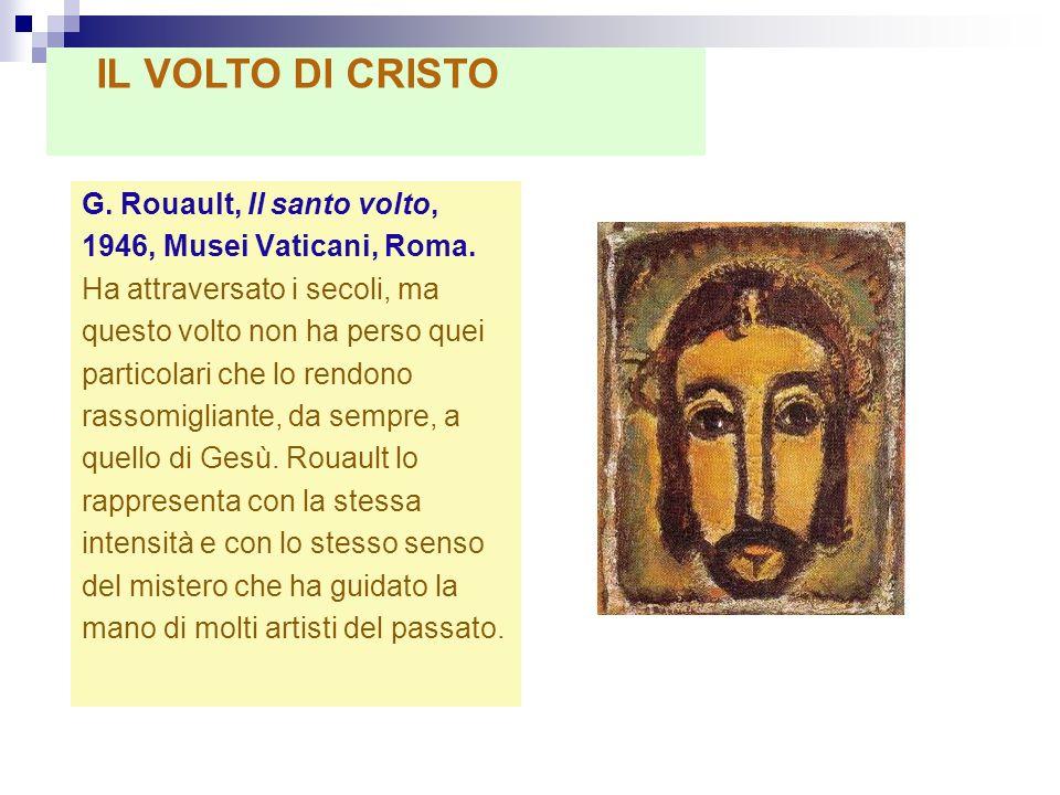 G. Rouault, Il santo volto, 1946, Musei Vaticani, Roma. Ha attraversato i secoli, ma questo volto non ha perso quei particolari che lo rendono rassomi