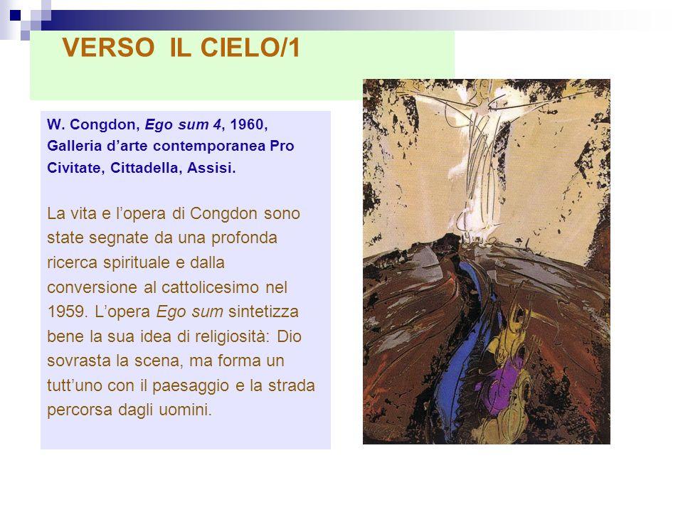 W. Congdon, Ego sum 4, 1960, Galleria darte contemporanea Pro Civitate, Cittadella, Assisi. La vita e lopera di Congdon sono state segnate da una prof