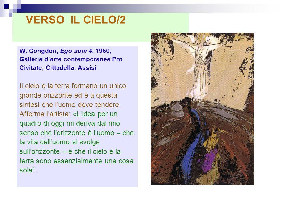 W. Congdon, Ego sum 4, 1960, Galleria darte contemporanea Pro Civitate, Cittadella, Assisi Il cielo e la terra formano un unico grande orizzonte ed è