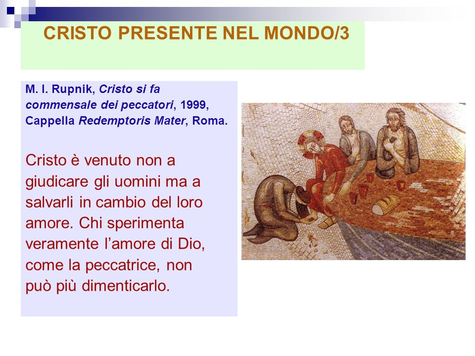 M. I. Rupnik, Cristo si fa commensale dei peccatori, 1999, Cappella Redemptoris Mater, Roma. Cristo è venuto non a giudicare gli uomini ma a salvarli
