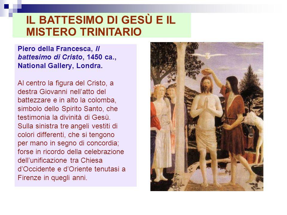 Piero della Francesca, Il battesimo di Cristo, 1450 ca., National Gallery, Londra. Al centro la figura del Cristo, a destra Giovanni nellatto del batt