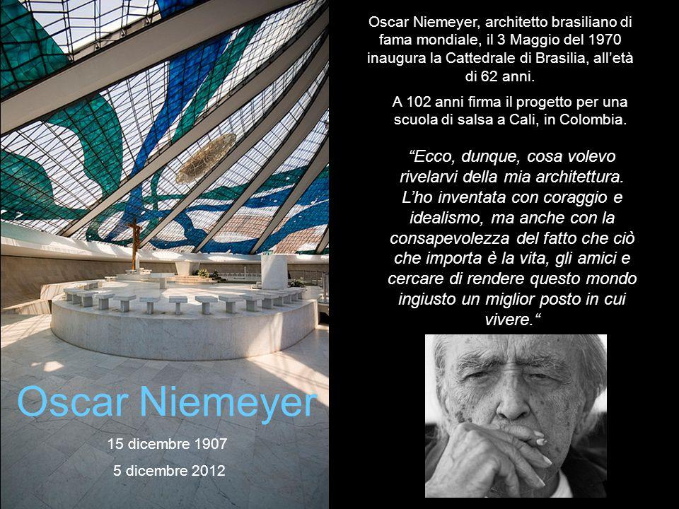 Oscar Niemeyer, architetto brasiliano di fama mondiale, il 3 Maggio del 1970 inaugura la Cattedrale di Brasilia, alletà di 62 anni. Ecco, dunque, cosa