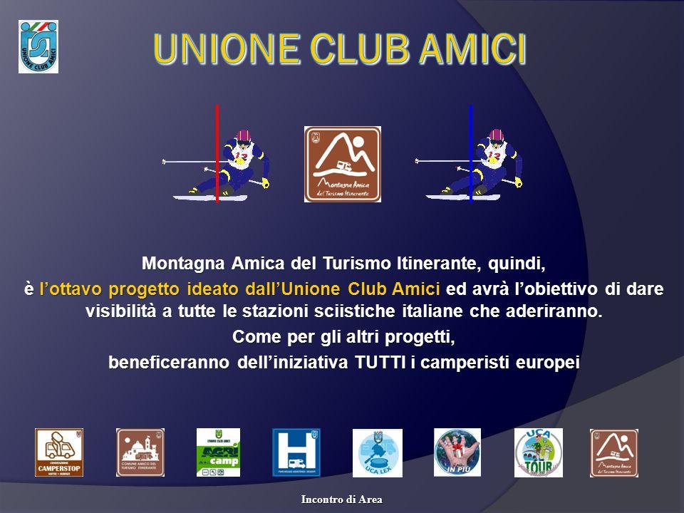 Montagna Amica del Turismo Itinerante, quindi, è lottavo progetto ideato dallUnione Club Amici ed avrà lobiettivo di dare visibilità a tutte le stazio