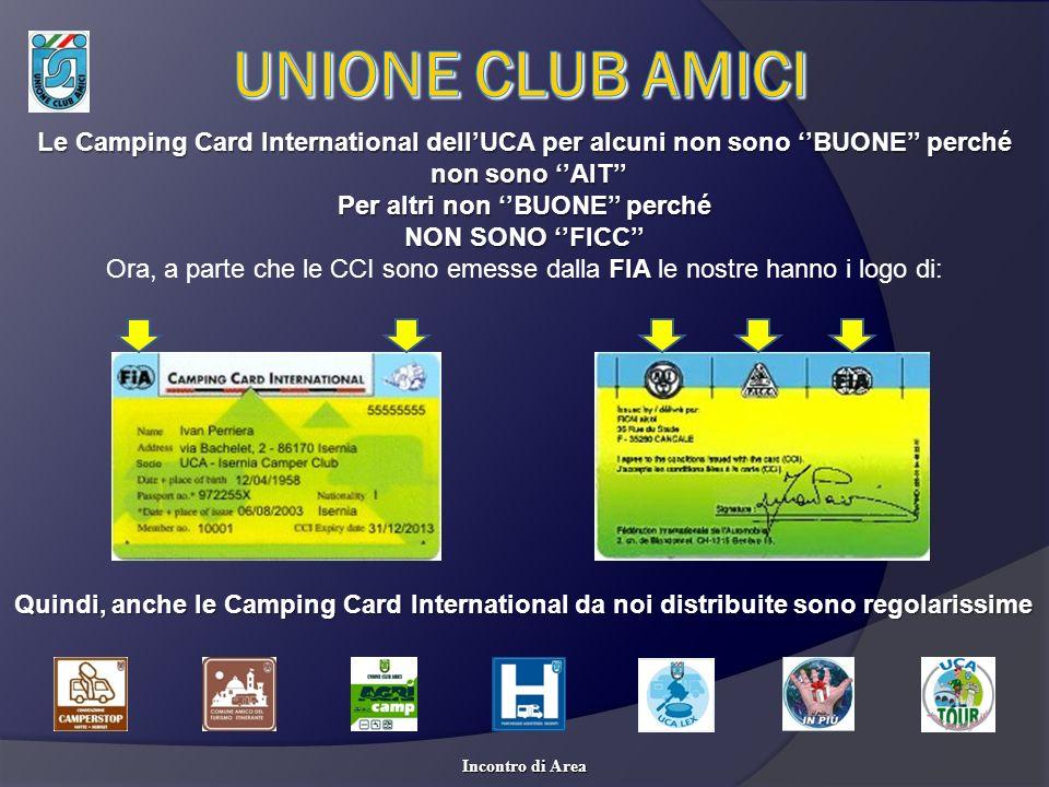 Le Camping Card International dellUCA per alcuni non sono BUONE perché non sono AIT non sono AIT Per altri non BUONE perché NON SONO FICC FIA Ora, a p