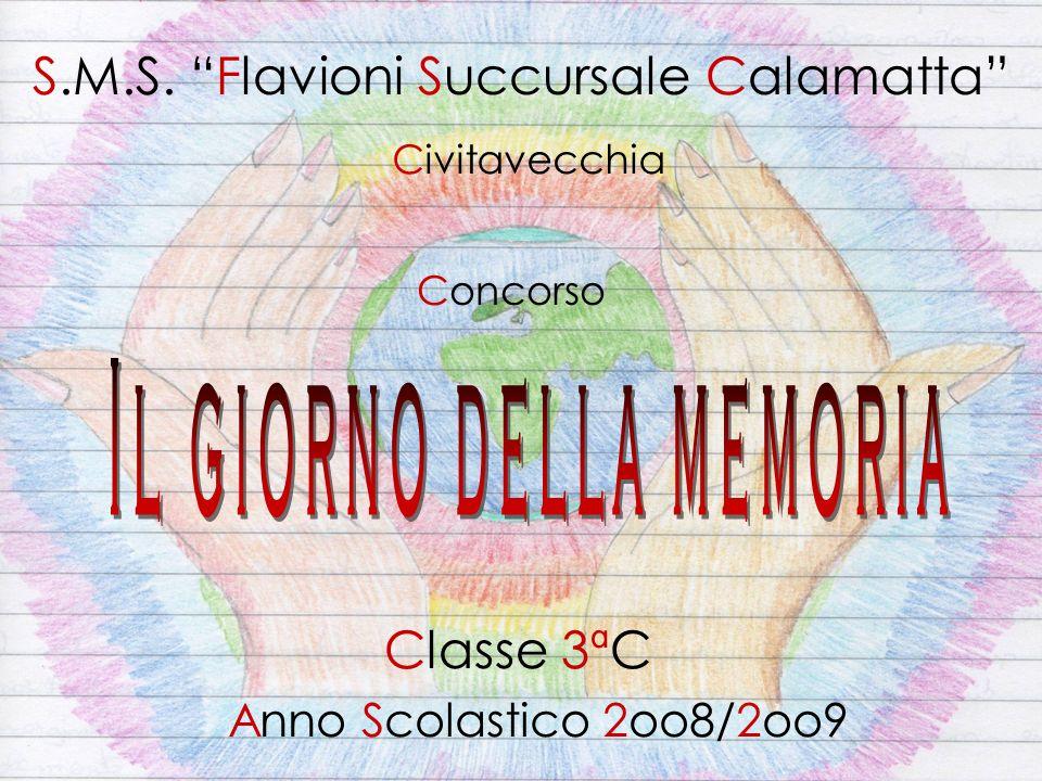 S.M.S. Flavioni Succursale Calamatta Classe 3ªC Anno Scolastico 2oo8/2oo9 Concorso Civitavecchia
