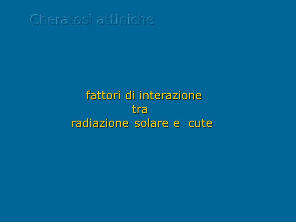 fattori di interazione tra radiazione solare e cute