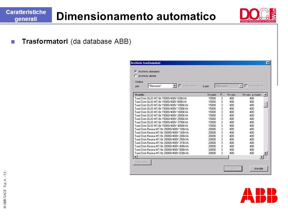 © ABB SACE S.p.A. - 13 - Dimensionamento automatico Trasformatori (da database ABB) Caratteristiche generali