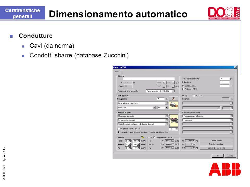 © ABB SACE S.p.A. - 14 - Dimensionamento automatico Caratteristiche generali Condutture Cavi (da norma) Condotti sbarre (database Zucchini)