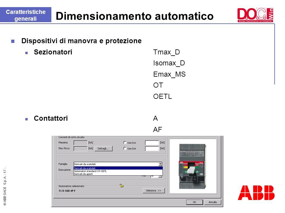 © ABB SACE S.p.A. - 17 - Dimensionamento automatico Dispositivi di manovra e protezione Sezionatori Tmax_D Isomax_D Emax_MS OT OETL Contattori A AF Ca