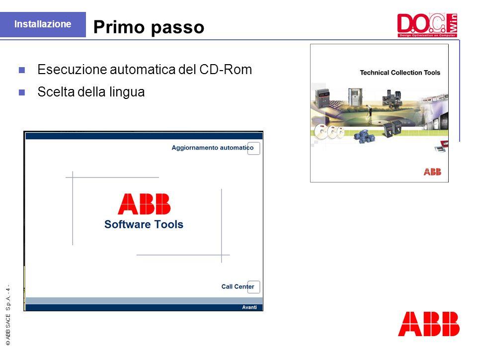 © ABB SACE S.p.A. - 4 - Installazione Primo passo Esecuzione automatica del CD-Rom Scelta della lingua