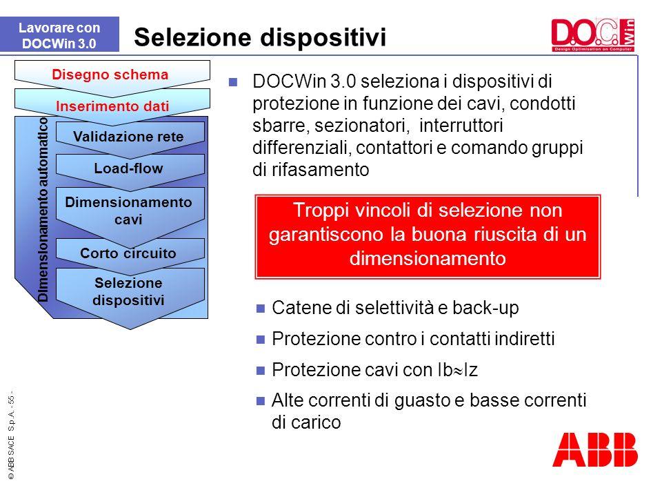 © ABB SACE S.p.A. - 55 - DOCWin 3.0 seleziona i dispositivi di protezione in funzione dei cavi, condotti sbarre, sezionatori, interruttori differenzia
