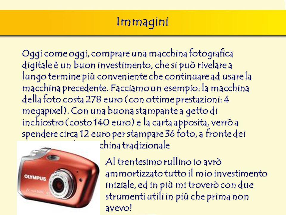 Immagini Oggi come oggi, comprare una macchina fotografica digitale è un buon investimento, che si può rivelare a lungo termine più conveniente che co