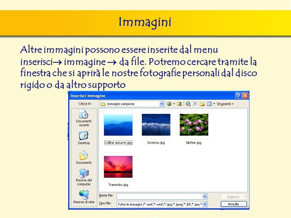 Immagini Altre immagini possono essere inserite dal menu inserisci immagine da file. Potremo cercare tramite la finestra che si aprirà le nostre fotog
