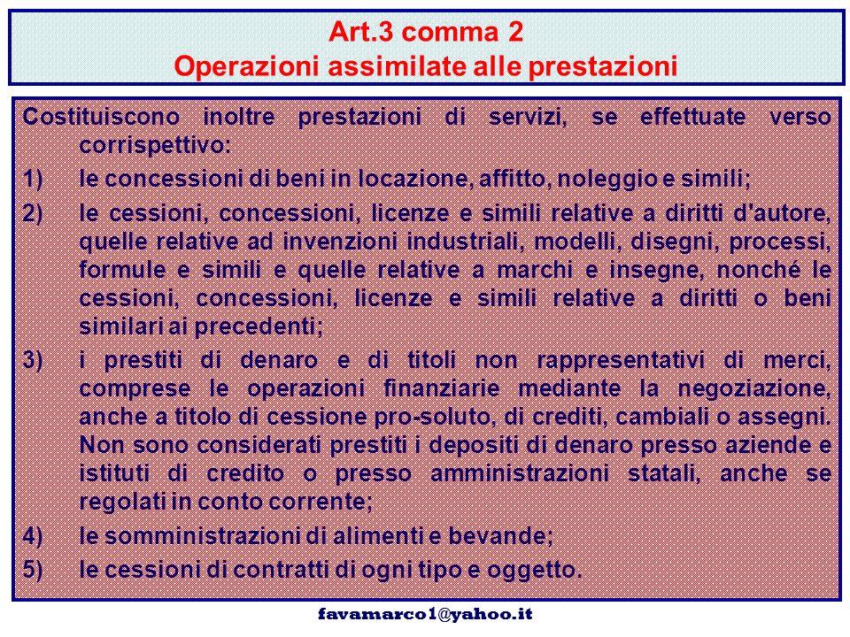 Dott. Marco FAVA favamarco1@yahoo.it 20 Art.3 comma 2 Operazioni assimilate alle prestazioni Costituiscono inoltre prestazioni di servizi, se effettua