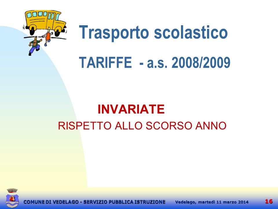 16 martedì 11 marzo 2014 Vedelago, COMUNE DI VEDELAGO - SERVIZIO PUBBLICA ISTRUZIONE Trasporto scolastico TARIFFE - a.s. 2008/2009 INVARIATE RISPETTO