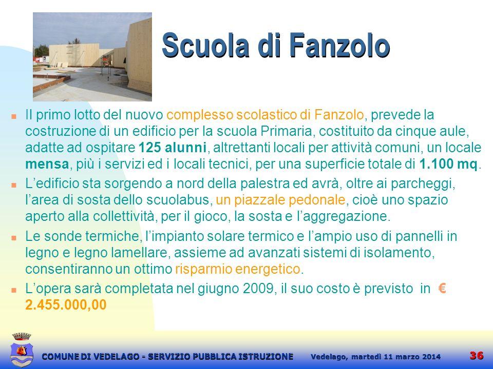 36 martedì 11 marzo 2014 Vedelago, COMUNE DI VEDELAGO - SERVIZIO PUBBLICA ISTRUZIONE Scuola di Fanzolo Il primo lotto del nuovo complesso scolastico d