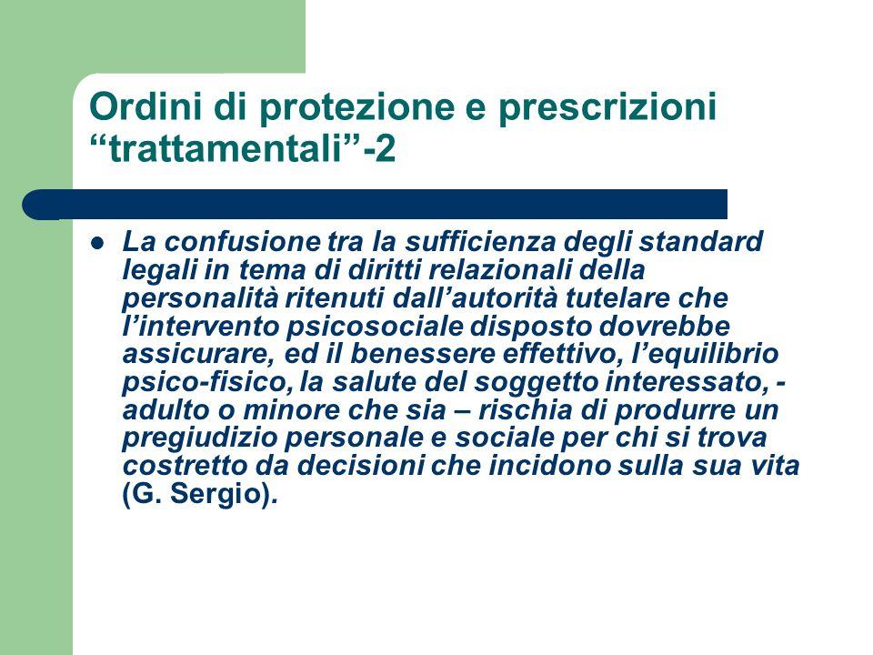 Ordini di protezione e prescrizioni trattamentali-2 La confusione tra la sufficienza degli standard legali in tema di diritti relazionali della person
