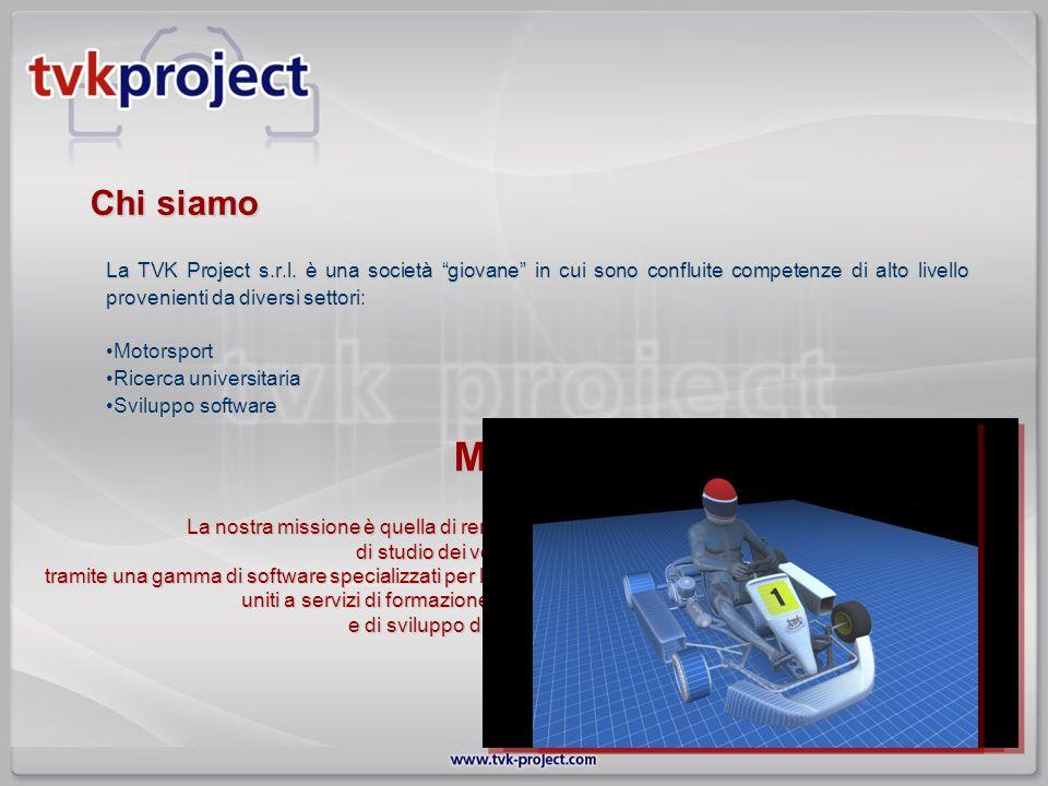 Chi siamo La TVK Project s.r.l. è una società giovane in cui sono confluite competenze di alto livello provenienti da diversi settori: MotorsportMotor