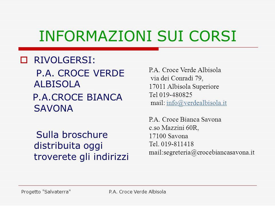 Progetto Salvaterra P.A.Croce Verde Albisola INFORMAZIONI SUI CORSI RIVOLGERSI: P.A.
