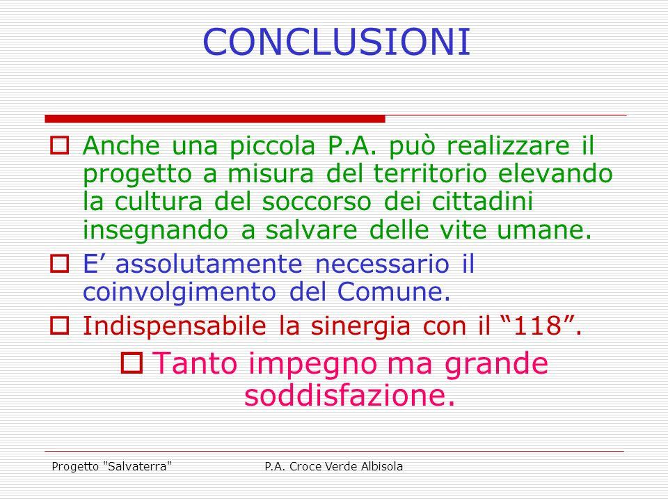 Progetto Salvaterra P.A.Croce Verde Albisola CONCLUSIONI Anche una piccola P.A.