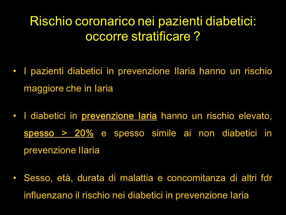 Rischio coronarico nei pazienti diabetici: occorre stratificare ? I pazienti diabetici in prevenzione IIaria hanno un rischio maggiore che in Iaria I