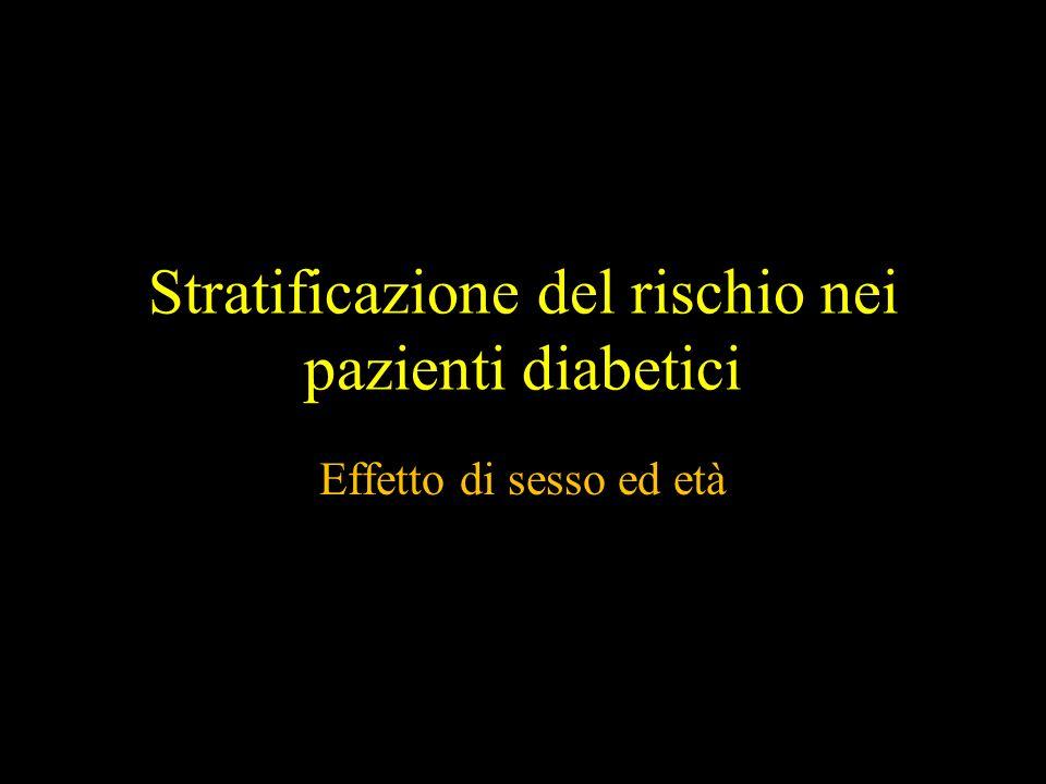 Stratificazione del rischio nei pazienti diabetici Effetto di sesso ed età