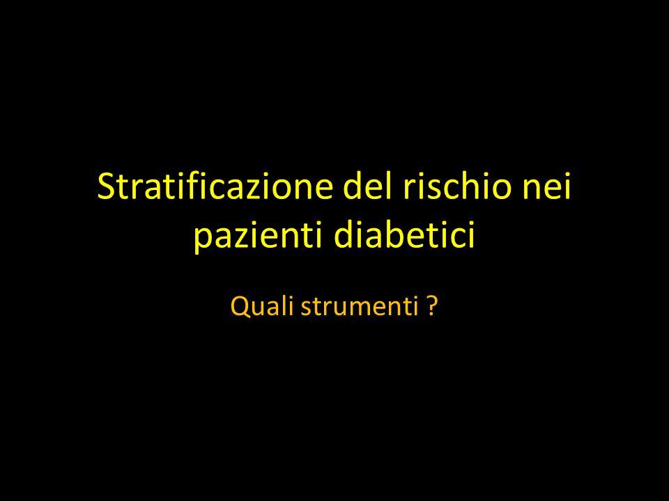 Stratificazione del rischio nei pazienti diabetici Quali strumenti ?