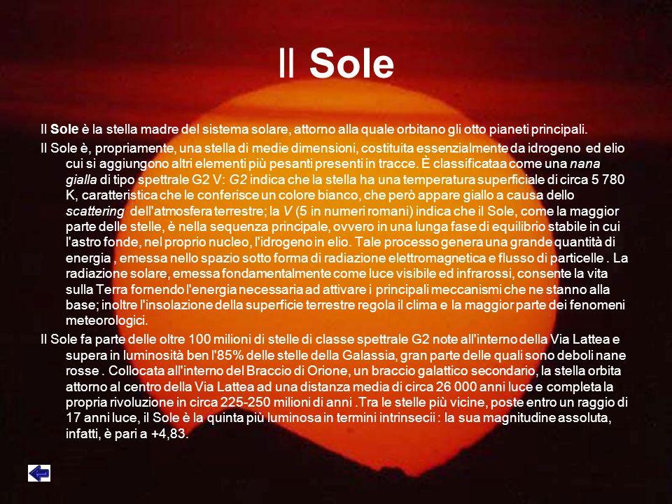 Il Sole Il Sole è la stella madre del sistema solare, attorno alla quale orbitano gli otto pianeti principali. Il Sole è, propriamente, una stella di