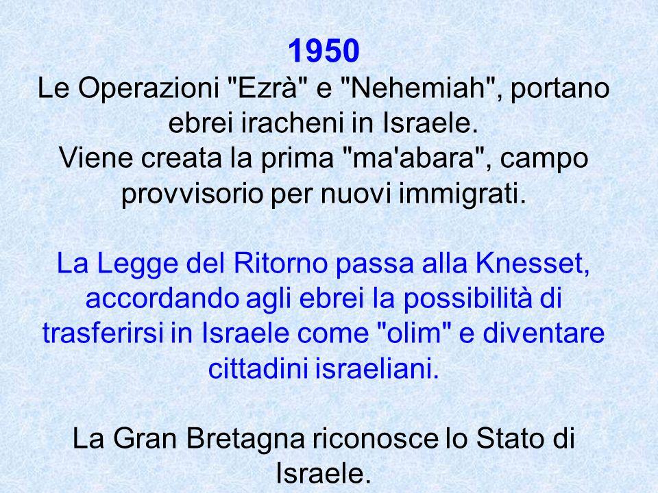1950 Le Operazioni Ezrà e Nehemiah , portano ebrei iracheni in Israele.