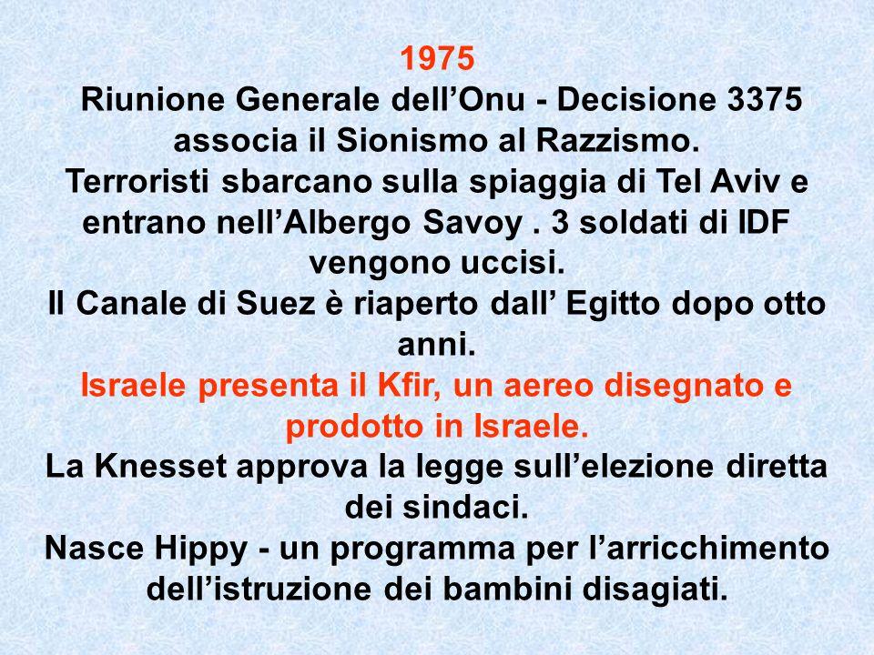 1975 Riunione Generale dellOnu - Decisione 3375 associa il Sionismo al Razzismo. Terroristi sbarcano sulla spiaggia di Tel Aviv e entrano nellAlbergo