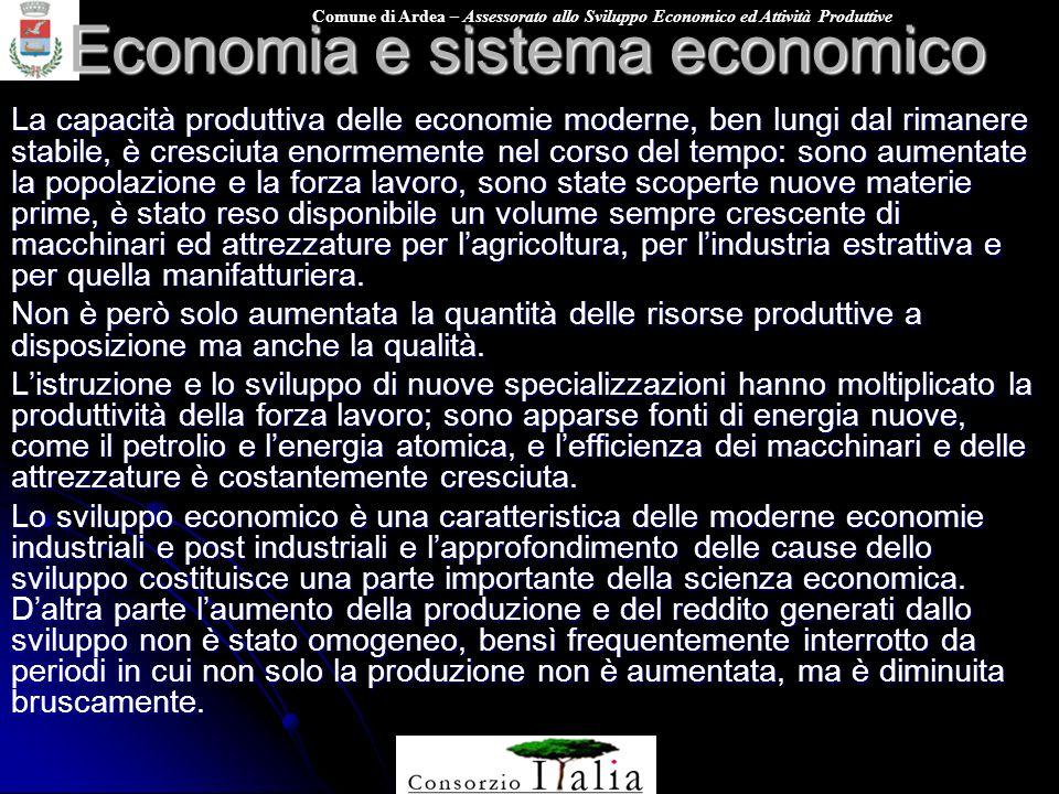 Comune di Ardea – Assessorato allo Sviluppo Economico ed Attività Produttive Economia e sistema economico La capacità produttiva delle economie modern