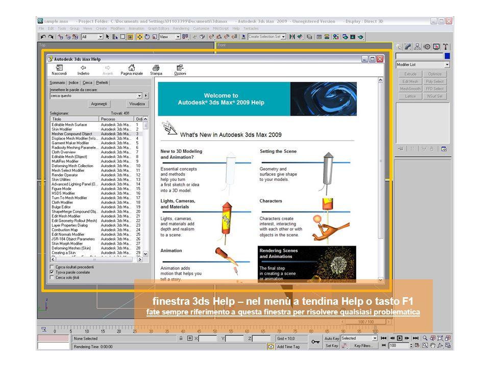 finestra 3ds Help – nel menù a tendina Help o tasto F1 fate sempre riferimento a questa finestra per risolvere qualsiasi problematica