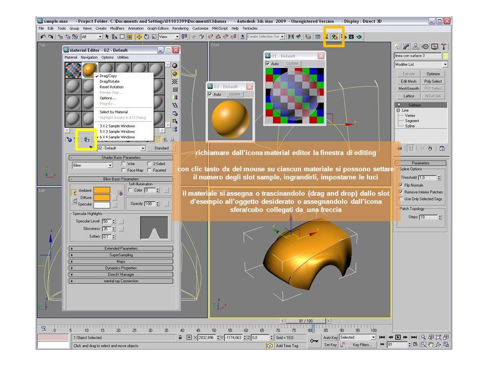 richiamare dallicona material editor la finestra di editing con clic tasto dx del mouse su ciascun materiale si possono settare il numero degli slot s