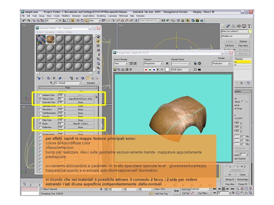 per effetti rapidi le mappe /texture principali sono: colore diffuso/diffuse color riflessi/reflection bump per realizzare rilievi sulle geometrie esc