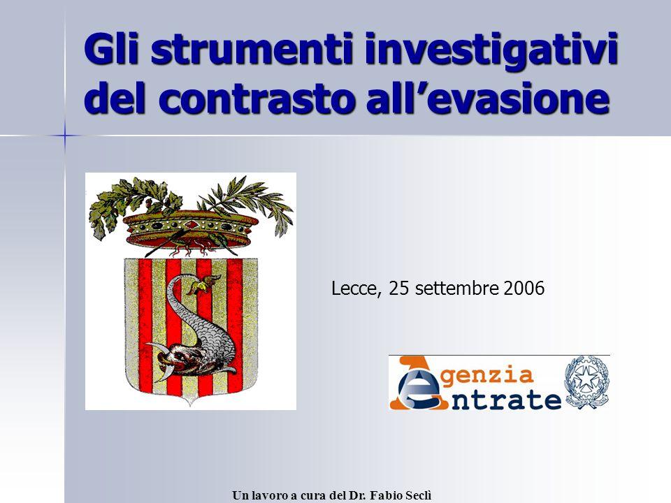 Gli strumenti investigativi del contrasto allevasione Lecce, 25 settembre 2006 Un lavoro a cura del Dr.