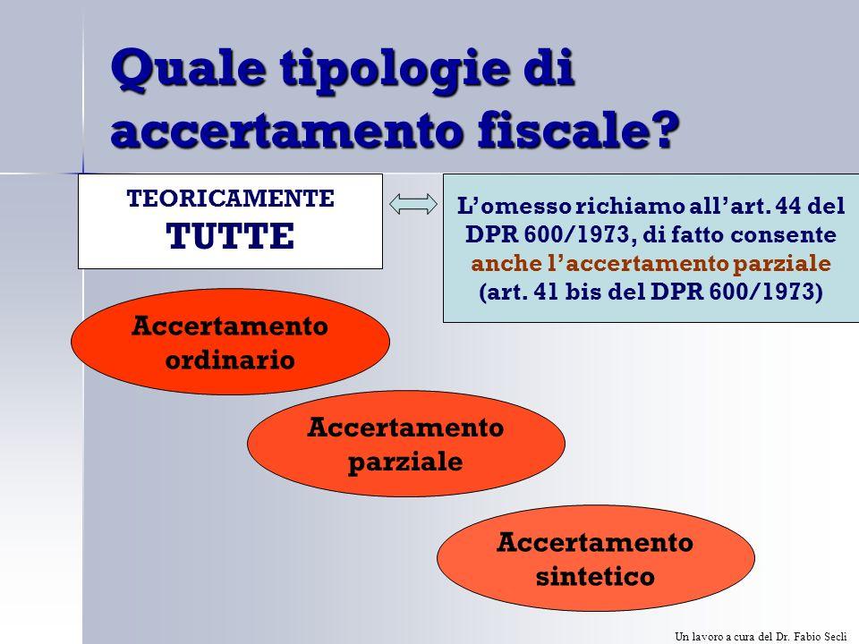 Quale tipologie di accertamento fiscale.