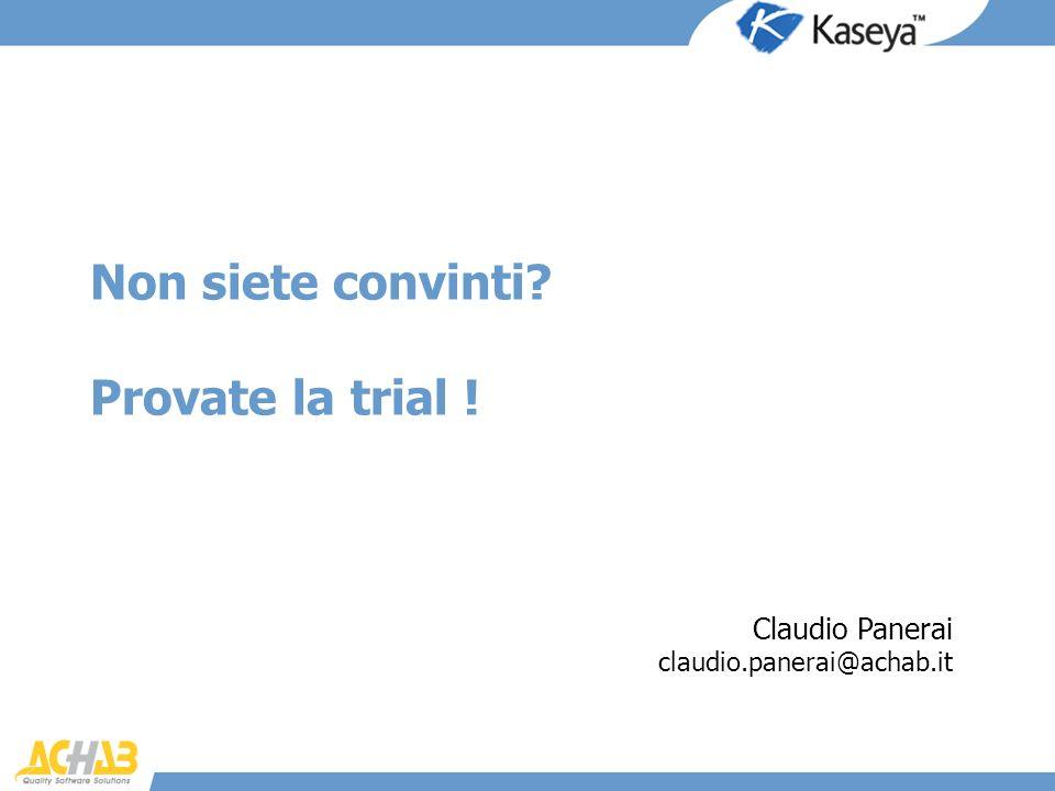 Non siete convinti? Provate la trial ! Claudio Panerai claudio.panerai@achab.it