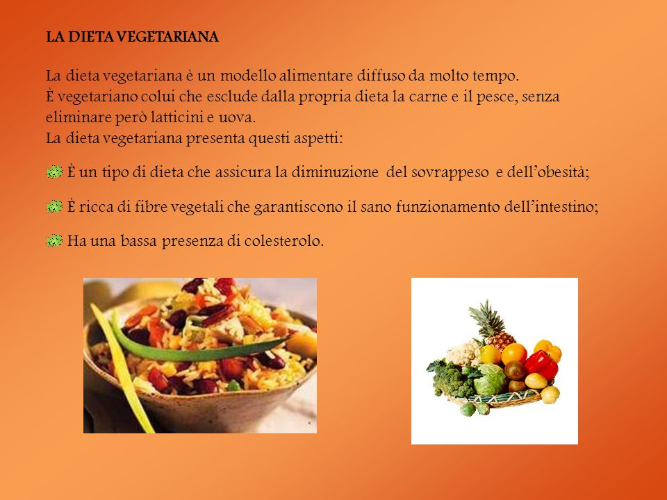 La dieta vegetariana è un modello alimentare diffuso da molto tempo. È vegetariano colui che esclude dalla propria dieta la carne e il pesce, senza el