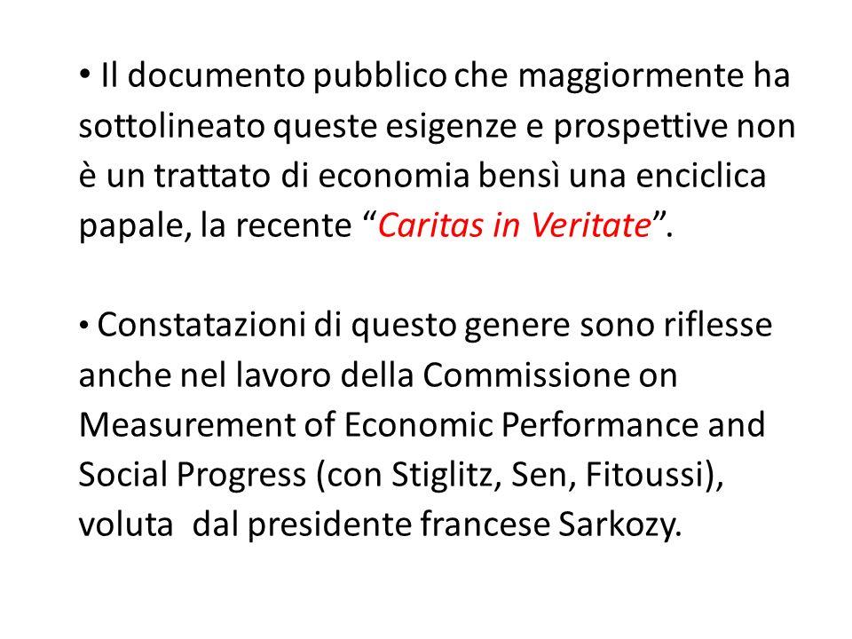 Il documento pubblico che maggiormente ha sottolineato queste esigenze e prospettive non è un trattato di economia bensì una enciclica papale, la rece