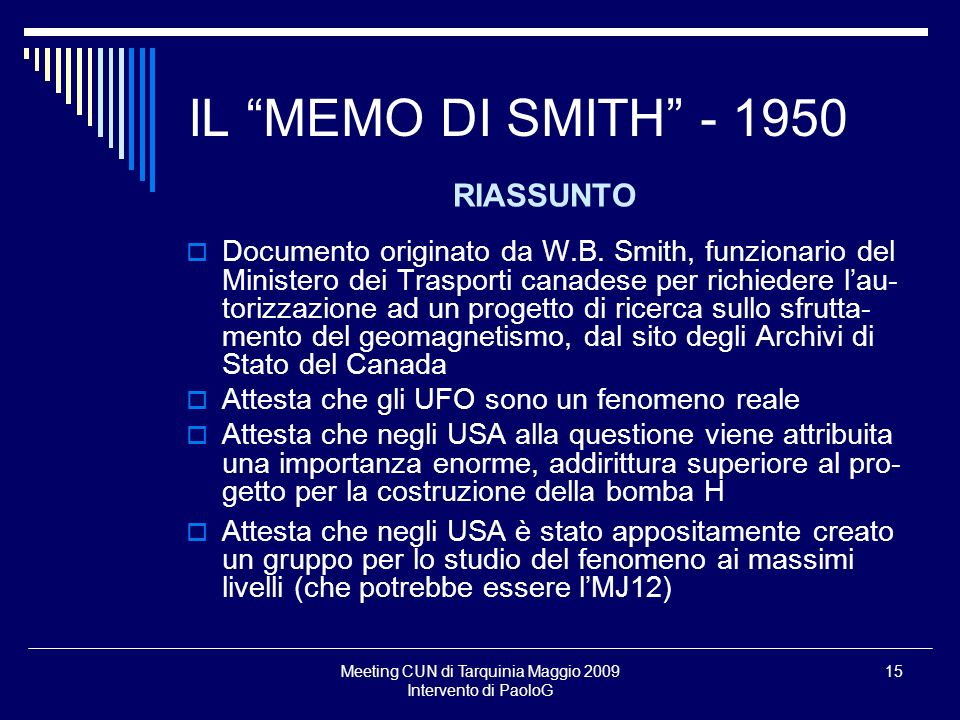 Meeting CUN di Tarquinia Maggio 2009 Intervento di PaoloG 15 IL MEMO DI SMITH - 1950 RIASSUNTO Documento originato da W.B. Smith, funzionario del Mini